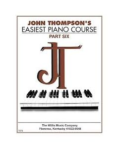 John Thompson's Easiest Piano Course Part 6